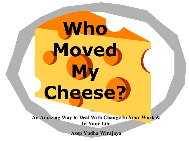 Who Moved My Cheese؟