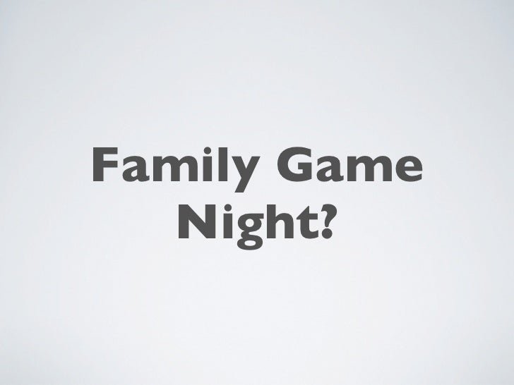 Family Game  Night?