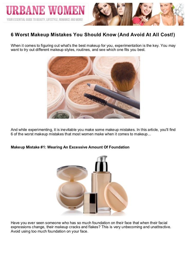 6 Worst Makeup Mistakes You Should Know (And Avoid At All Cost!)When it comes to figuring out whats the best makeup fo...