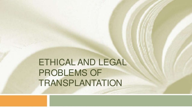 Ethical issues in organ transplant essay