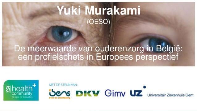 Yuki Murakami (OESO) De meerwaarde van ouderenzorg in België: een profielschets in Europees perspectief