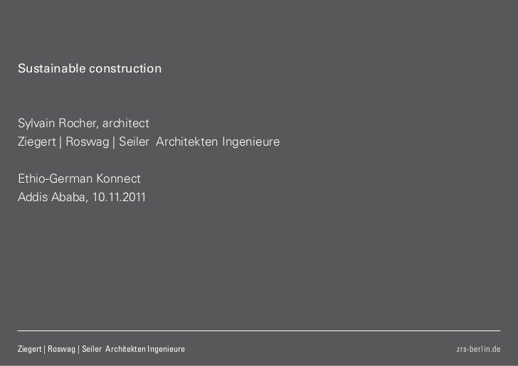 Sustainable constructionSylvain Rocher, architectZiegert   Roswag   Seiler Architekten IngenieureEthio-German KonnectAddis...