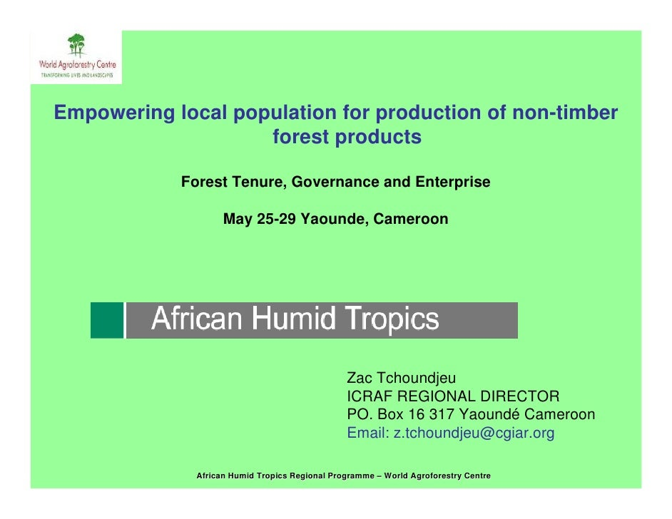 Empowering local population for production of non-timber                     forest products              Forest Tenure, G...