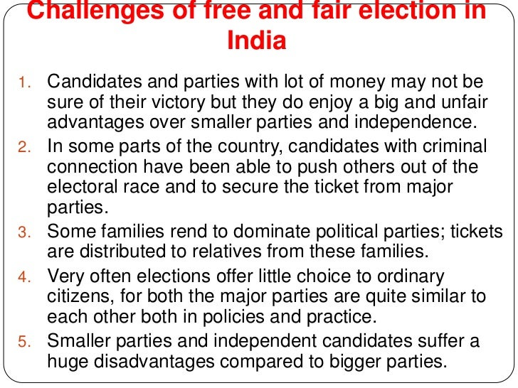 fair election process in india Eci manages and organizes free-and-fair elections in india it's also involved in the registration and distribution processes of voter id cards and ensuring fair voting.