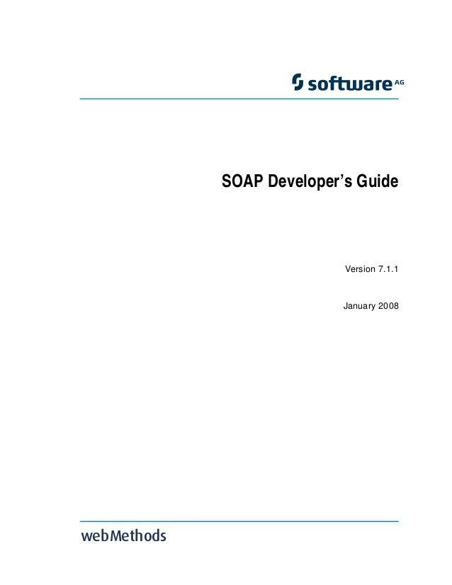 SOAP Developer's Guide Version 7.1.1 January 2008 webMethods TitlePage