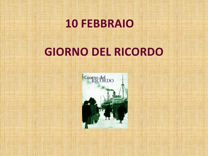 07 - Giorno Del Ricordo - Febbraio 10