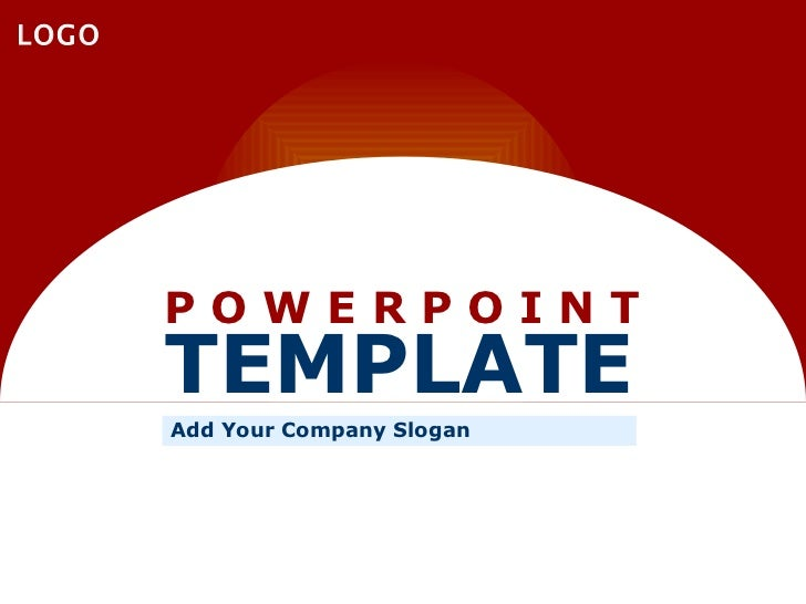 P O W E R P O I N T TEMPLATE Add Your Company Slogan