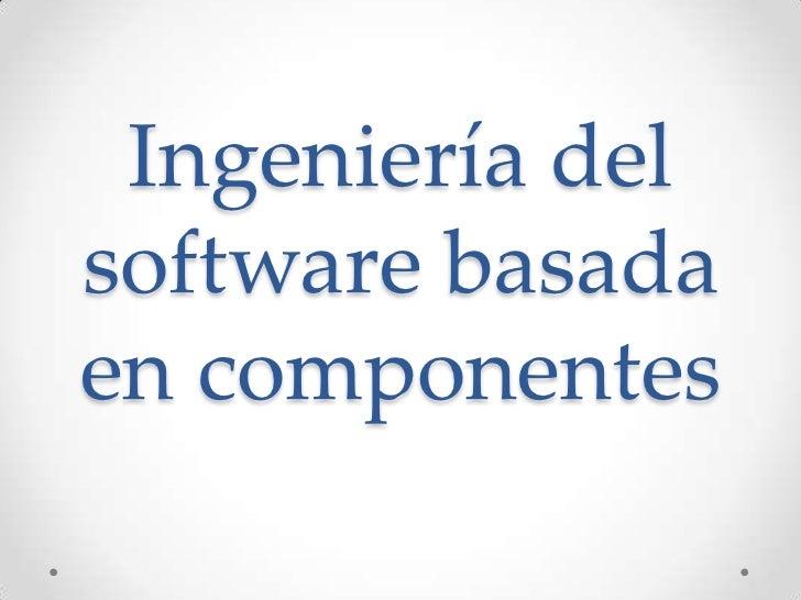 Ingeniería delsoftware basadaen componentes