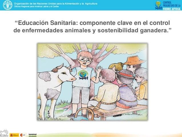 """""""Educación Sanitaria: componente clave en el control de enfermedades animales y sostenibilidad ganadera."""""""