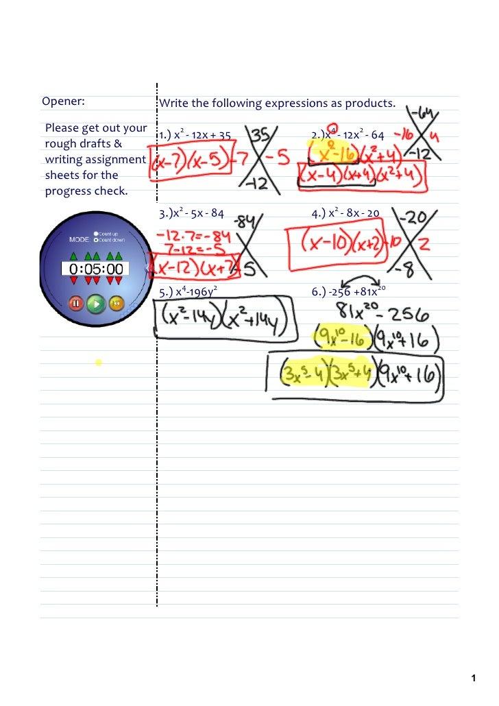Opener:                Writethefollowingexpressionsasproducts. Pleasegetoutyour 1.)x2‐12x+35            2.)...