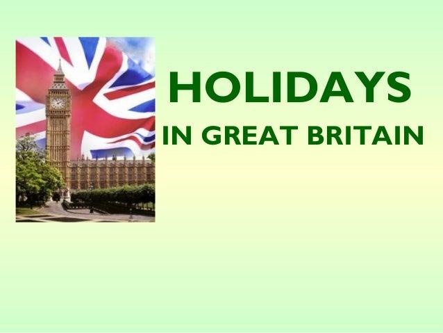 HOLIDAYSIN GREAT BRITAIN