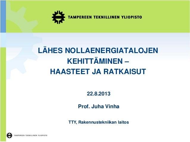 Juha Vinha - Lähes nollaenergiatalojen kehittäminen - haasteet ja ratkaisut