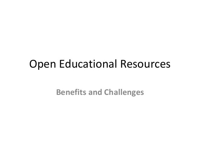 Benefits and Challenges of using OER