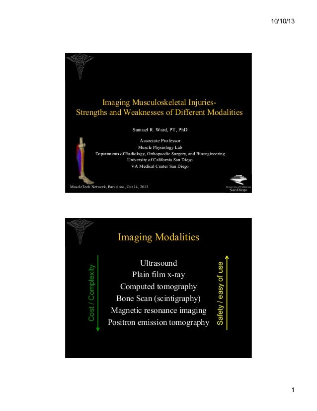 10/10/13  Imaging Musculoskeletal InjuriesStrengths and Weaknesses of Different Modalities Samuel R. Ward, PT, PhD Associa...