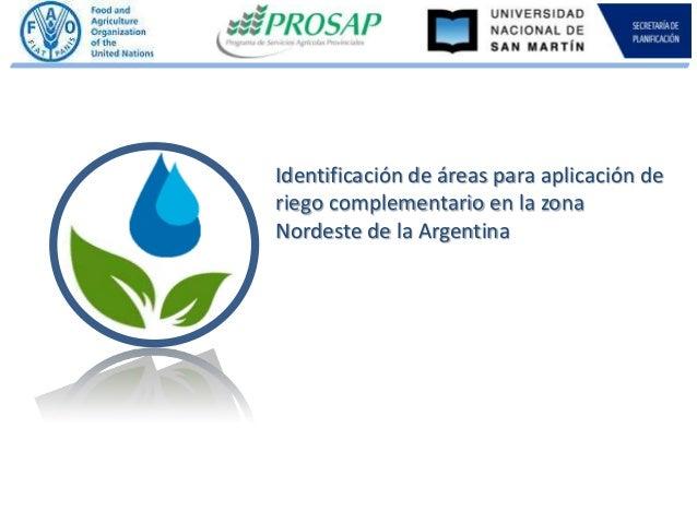 Identificación de áreas para aplicación de riego complementario en la zona Nordeste de la Argentina