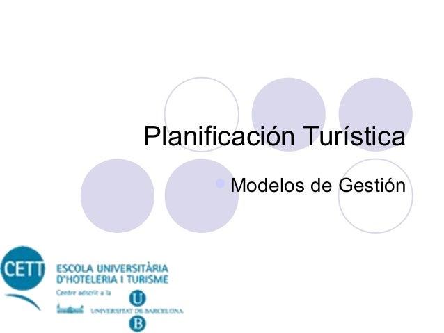 Planificación Turística Modelos  de Gestión