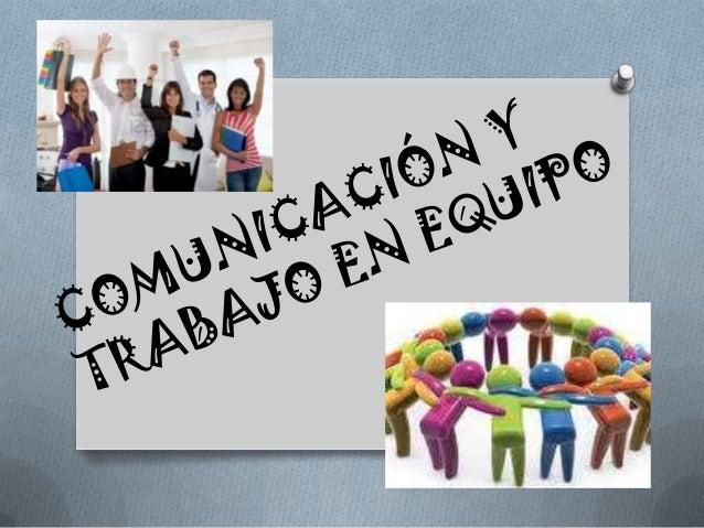 7.comunicacion y trabajo en equipo