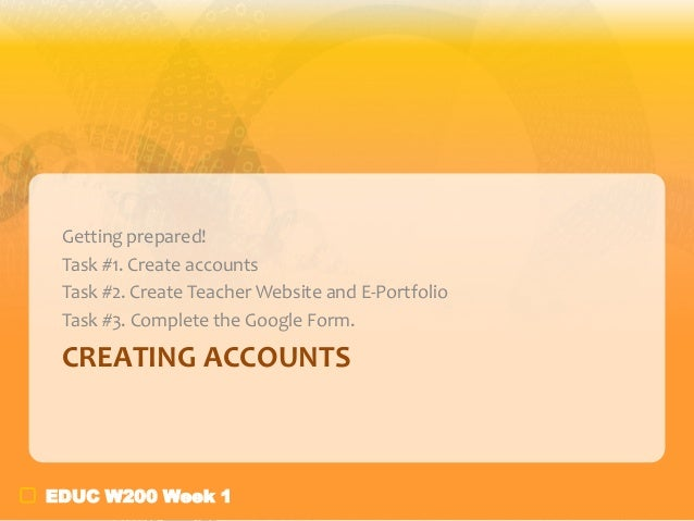 7. create accounts week 1