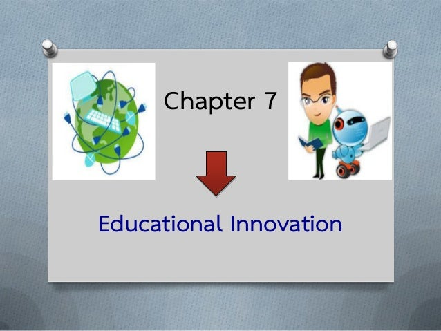 บทที่ึ7 นวัตกรรมทางการศึกษา