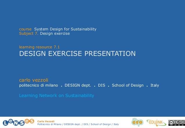 Carlo Vezzoli Politecnico di Milano / DESIGN dept. / DIS / School of Design / Italy course System Design for Sustainabilit...