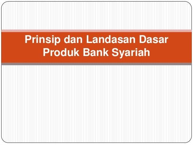 Prinsip dan Landasan Dasar Produk Bank Syariah