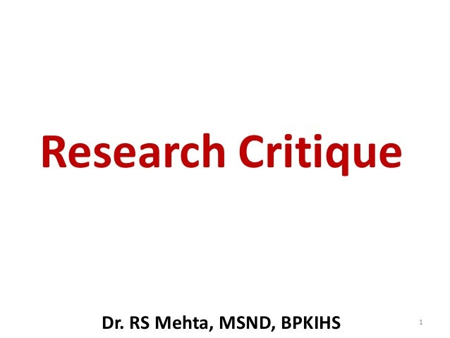 Research Critique 1 Dr. RS Mehta, MSND, BPKIHS