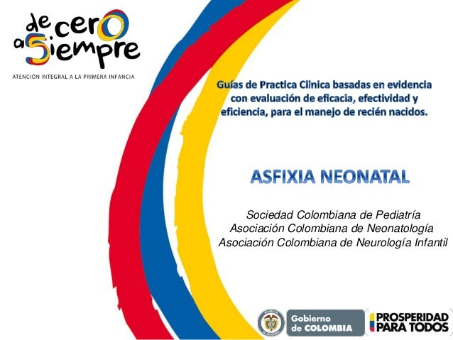 Sociedad Colombiana de Pediatría Asociación Colombiana de Neonatología Asociación Colombiana de Neurología Infantil