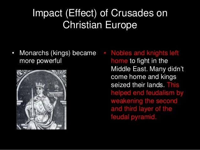 the effects of the crusades in europe Europe was prepared for overseas expansion not only by marco polo,  description of some of the effects of the crusades  crusades_dbq_essay.