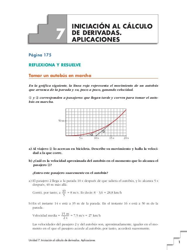 Unidad 7. Iniciación al cálculo de derivadas. Aplicaciones 1 Página 175 REFLEXIONA Y RESUELVE Tomar un autobús en marcha E...