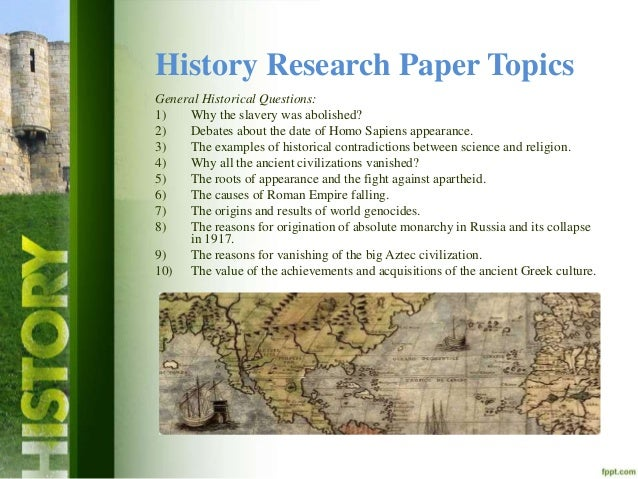 How to Create Good Research Paper Topics in History