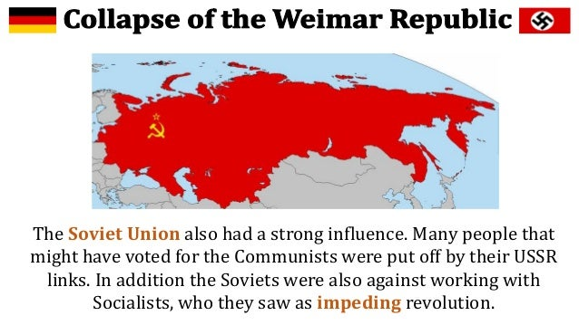 an overview of the collapse of the weimar republic in 1934 During the fourteen years of the weimar republic, there were twenty separate coalitions the the collapse of weimar, 1930-1933 the great depression and germany.