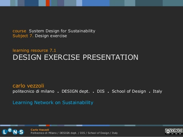 course System Design for SustainabilitySubject 7. Design exerciselearning resource 7.1DESIGN EXERCISE PRESENTATIONcarlo ve...