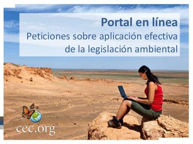 Portal en línea Peticiones sobre aplicación efectiva de la legislación ambiental