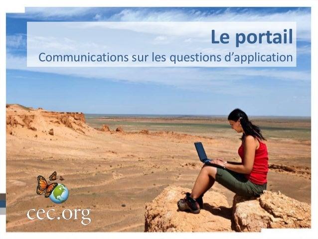 Le portail Communications sur les questions d'application