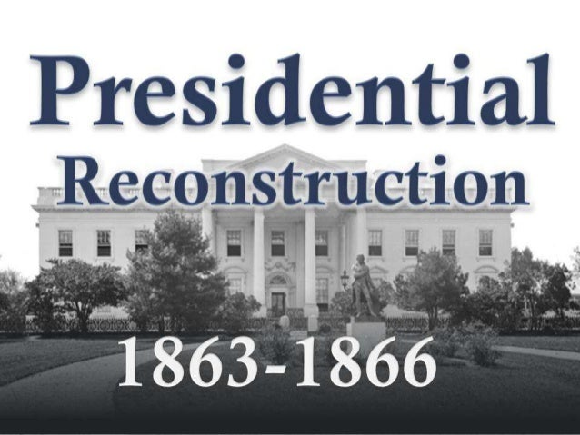 Analyze the effects of Reconstruction on the southern states and on the role of the federal government, including the impa...