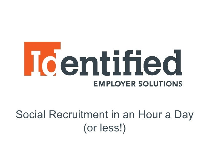 Social Recruitment in an Hour a Day (or less!)