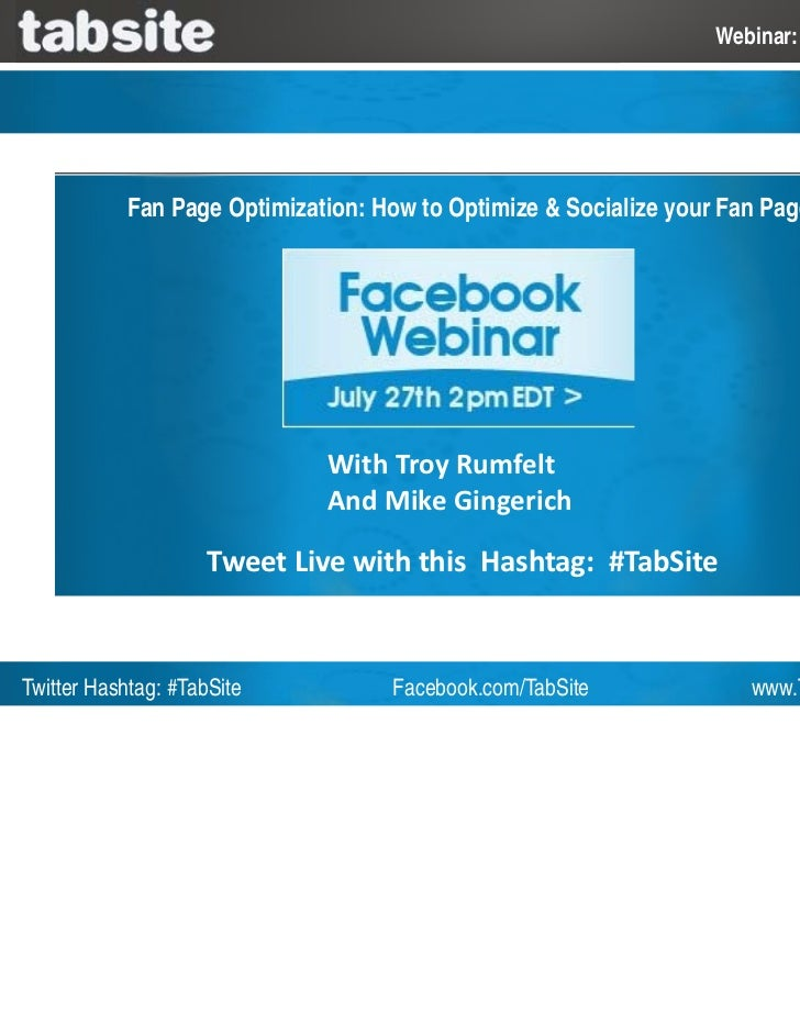 Webinar: July 27, 2011           Fan Page Optimization: How to Optimize & Socialize your Fan Page                         ...
