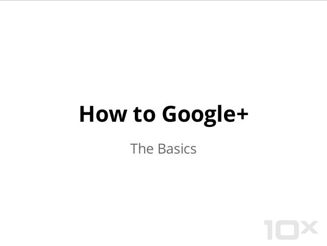How to Google+ The Basics