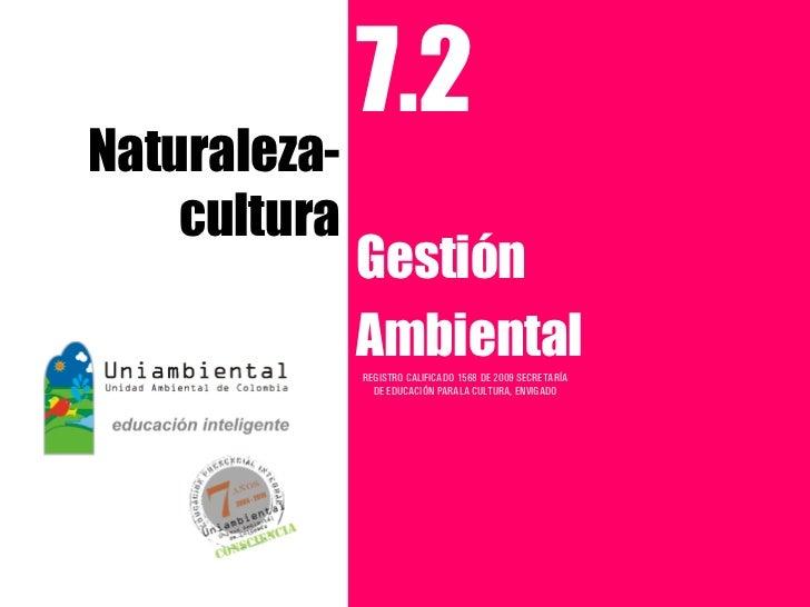 7.2Naturaleza-    cultura              Gestión              Ambiental              REGISTRO CALIFICADO 1568 DE 2009 SECRET...