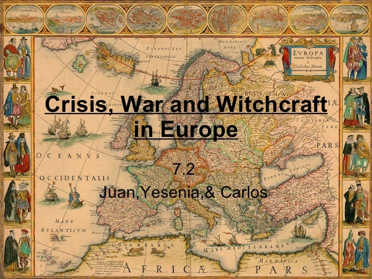 Crisis, War and Witchcraft in Europe 7.2  Juan,Yesenia,& Carlos