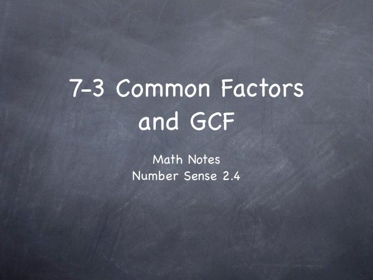7-3 Common Factors     and GCF      Math Notes    Number Sense 2.4