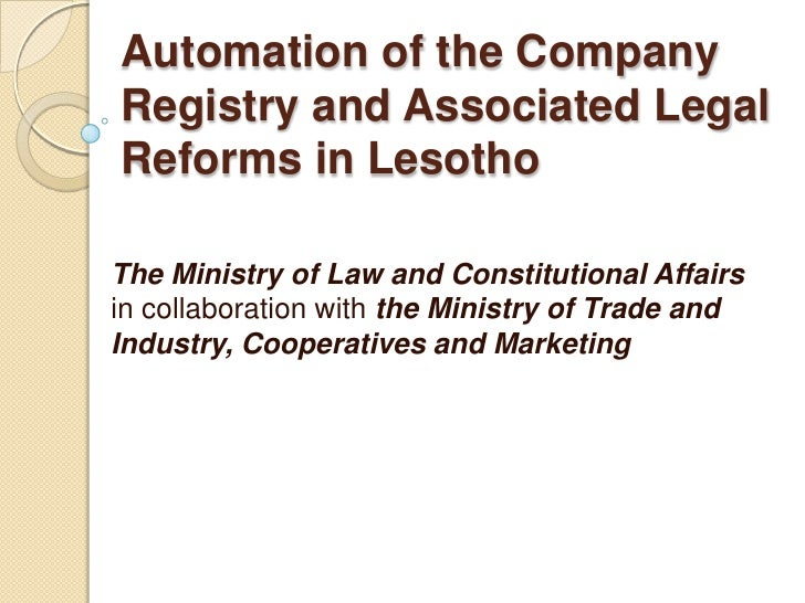 Automation of the Company Registry and Associated Legal Reforms in Lesotho <br />The Ministry of Law and Constitutional Af...