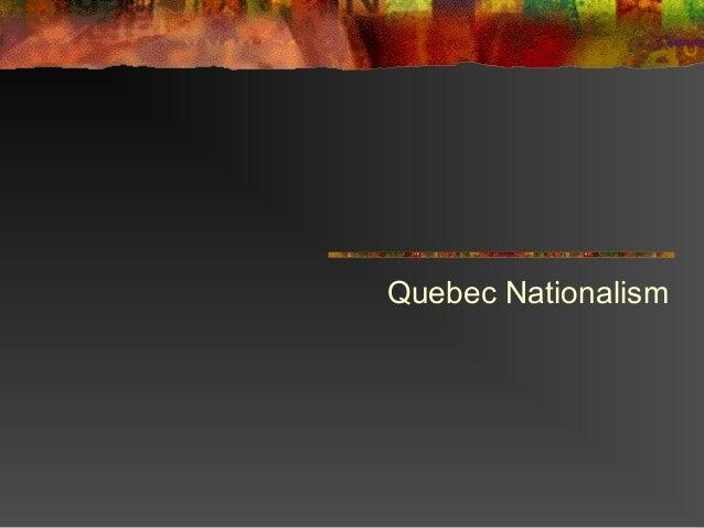 Quebec Nationalism