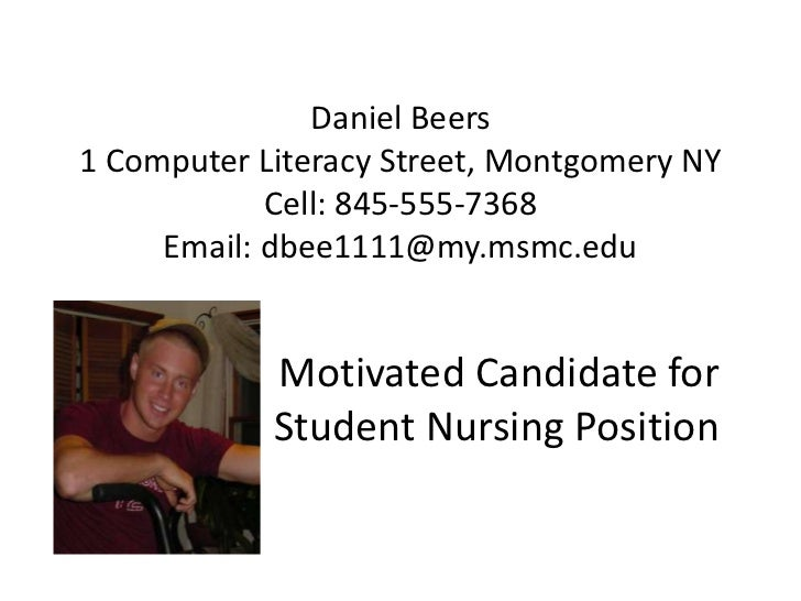 Daniel Beers1 Computer Literacy Street, Montgomery NYCell: 845-555-7368Email: dbee1111@my.msmc.edu<br />Motivated Candidat...
