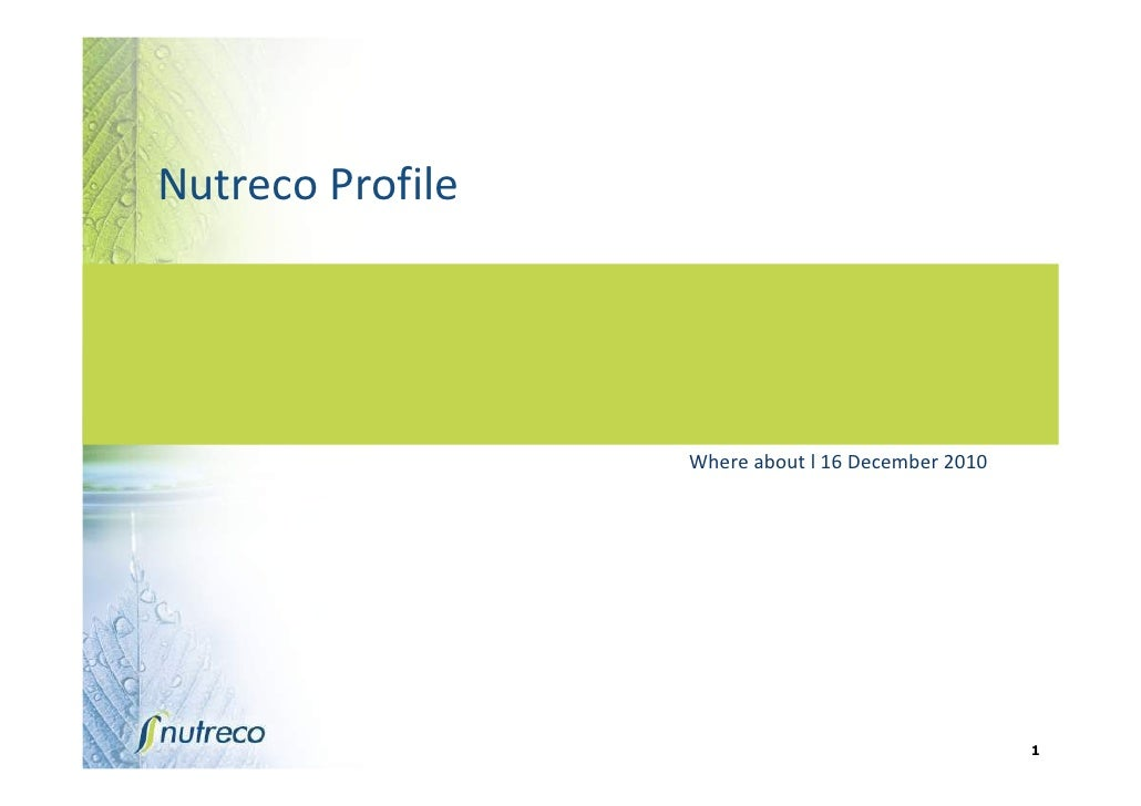 Nutreco Profile                  Where about l 16 December 2010                                                   1