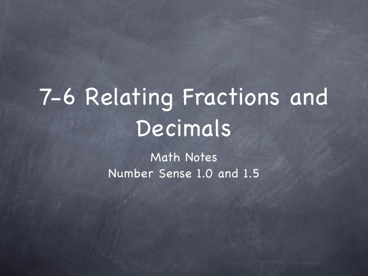 7-6 Relating Fractions and Decimals