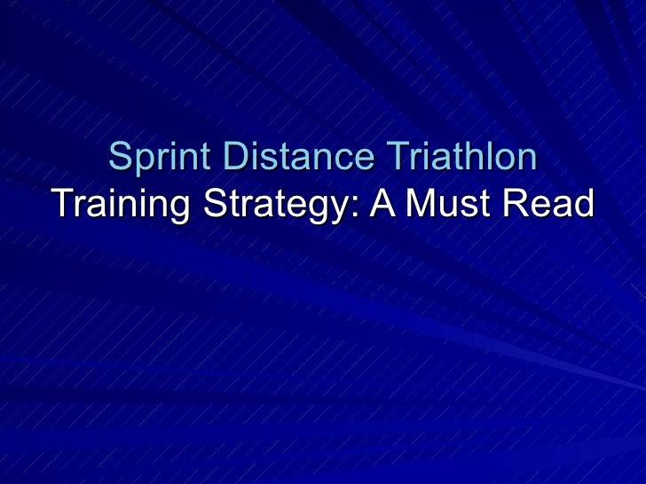 Sprint Distance Triathlon Training Strategy: A Must Read