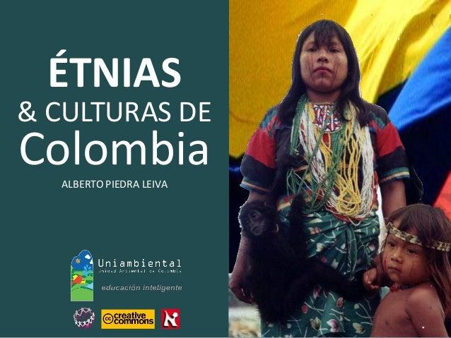 & CULTURAS DE  ALBERTO PIEDRA LEIVA  Colombia  ÉTNIAS