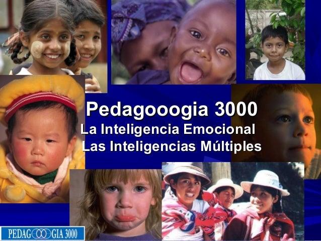 Pedagooogia 3000Pedagooogia 3000La Inteligencia EmocionalLa Inteligencia EmocionalLas Inteligencias MúltiplesLas Inteligen...