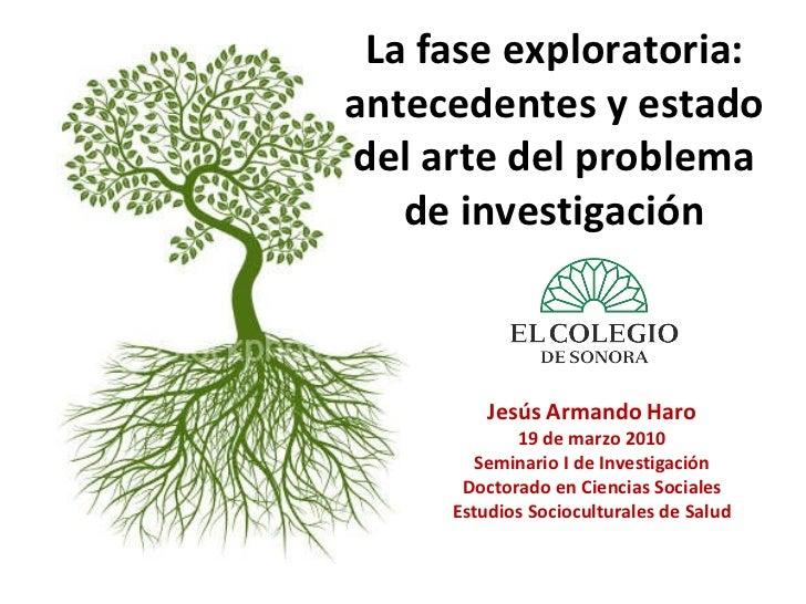 Jesús Armando Haro 19 de marzo 2010 Seminario I de Investigación Doctorado en Ciencias Sociales Estudios Socioculturales d...